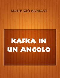 kafka in un angolo