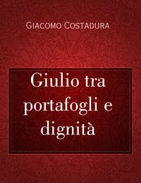 Giulio tra portafogli e dignità