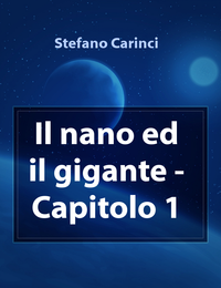Il nano ed il gigante – Capitolo 1