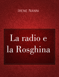 La radio e la Rosghina