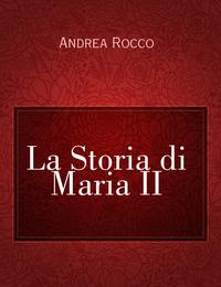 La Storia di Maria II