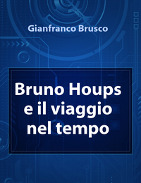 Bruno Houps e il viaggio nel tempo
