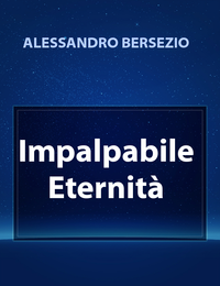 Impalpabile Eternità