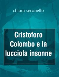 Cristoforo Colombo e la lucciola insonne