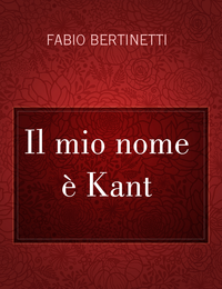Il mio nome è Kant