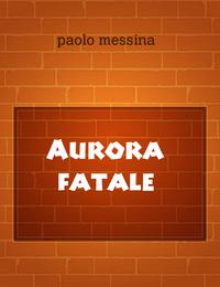 Aurora fatale