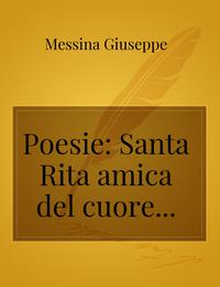 Poesie: Santa Rita amica del cuore…