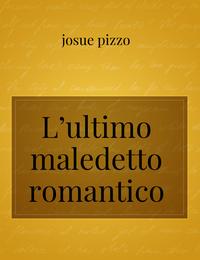 L'ultimo maledetto romantico