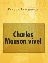 Charles Manson vive!