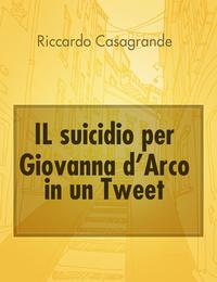 IL suicidio per Giovanna d'Arco in un Tweet