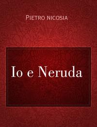 Io e Neruda