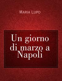 Un giorno di marzo a Napoli