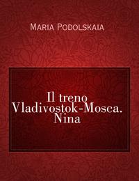 Il treno Vladivostok-Mosca. Nina