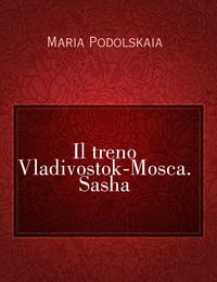 Il treno Vladivostok-Mosca. Sasha