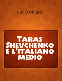 Taras Shevchenko e l'italiano medio
