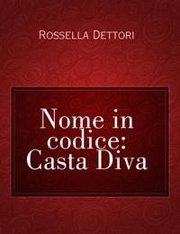 Nome in codice: Casta Diva