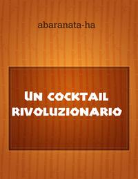 Un cocktail rivoluzionario