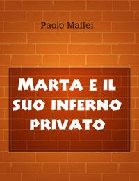 Marta e il suo inferno privato