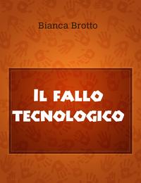 Il fallo tecnologico