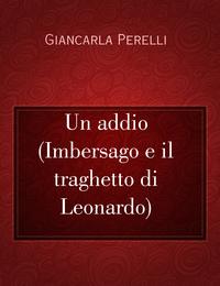 Un addio (Imbersago e il traghetto di Leonardo)