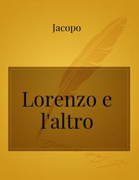 Lorenzo e l'altro