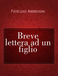Breve lettera ad un figlio
