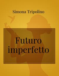 Futuro imperfetto
