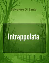 Intrappolata