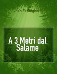 A 3 Metri dal Salame