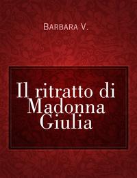 Il ritratto di Madonna Giulia