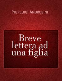 Breve lettera ad una figlia
