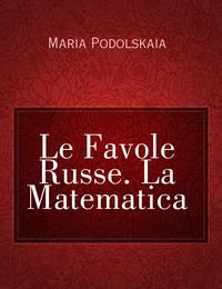 Le Favole Russe. La Matematica