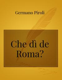 Che dì de Roma?