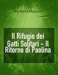 Il Rifugio dei Gatti Solitari – Il Ritorno di Paolina