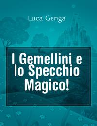 I Gemellini e lo Specchio Magico!