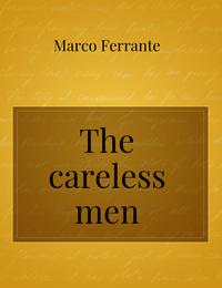 The careless men