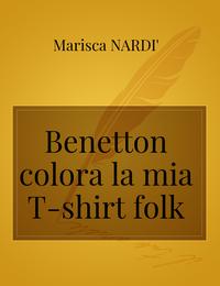 Benetton colora la mia T-shirt folk