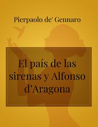 El país de las sirenas y Alfonso d'Aragona
