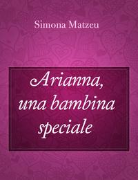Arianna, una bambina speciale