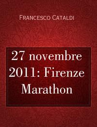 27 novembre 2011: Firenze Marathon