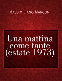 Una mattina come tante (estate 1973)