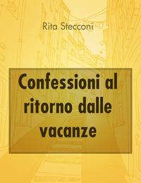 Confessioni al ritorno dalle vacanze