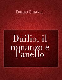 Duilio, il romanzo e l'anello