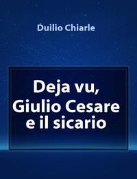 Deja vu, Giulio Cesare e il sicario