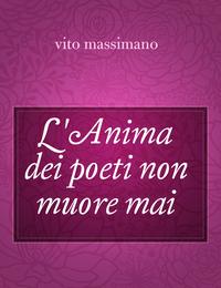 L'Anima dei poeti non muore mai