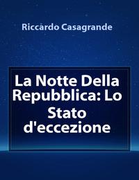 La Notte Della Repubblica: Lo Stato d'eccezione