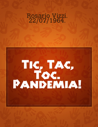 Tic, Tac, Toc.  Pandemia!