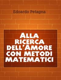 Alla ricerca dell'Amore con metodi matematici