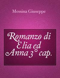 Romanzo di Elia ed Anna 3° cap.