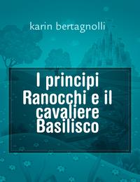 I principi Ranocchi e il cavaliere Basilisco